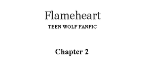 Flameheart :: Chapter Two :: Teen Wolf by arewolf