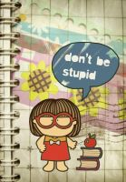 dont be stupid by quicaphony