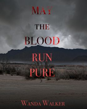 May the Blood Run Pure by wandaluvstacos