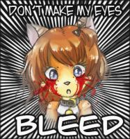 Dont make my eyes bleed by Zengel