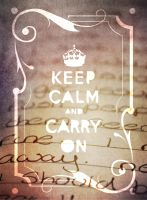 keep calm and carry on by mich984