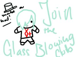 JOIN THE GLASSBLOWING CLUB PA by Vexey47