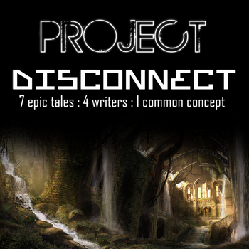 Project Disconnect by Bendarksilver