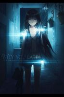 Why You Late by Mr-pA