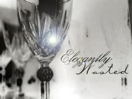 Elegantly Wasted by iSqueex