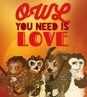 Owl You Need is Love by ProjectOWL