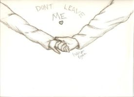 Dont Leave Me. by MurderCr0w