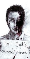 I'm Jack's overused nerves by TheSocietyPage