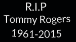 RIP Tommy Rogers 1961-2015 by EarWaxKid