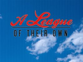 A League of Their Own Title Slide by graph-man