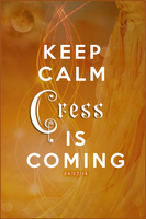 Keep Calm Cress Is Coming by LiviaAlexandra