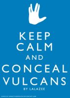 Keep Calm And Conceal Vulcans by AnnaethGreenleaf