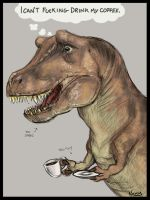 T-Rex can't drink his coffee by xXNikleXx