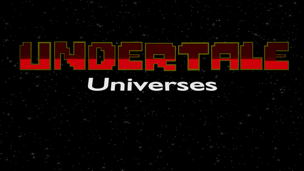 Undertale UNIVERSES Teaser Trailer  (Link Below!) by glazuki