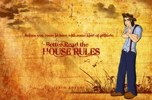 Better read the house Rules by Adder24