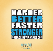 Harder Better Faster Stronger by Momage