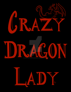 Crazy Dragon Lady by ShorterThanTheEeasel