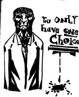 You Only Have One Choice .dark by who-said-that