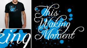 This Waking Moment Tshirt by Wyel
