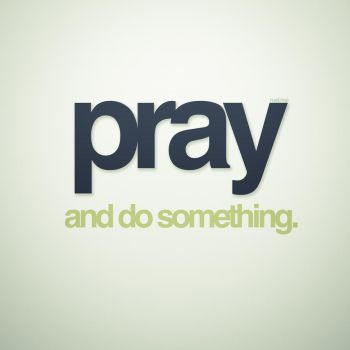 Pray, and do something by imrui