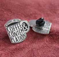 Coffee and Contemplation Enamel Pin by loveandasandwich
