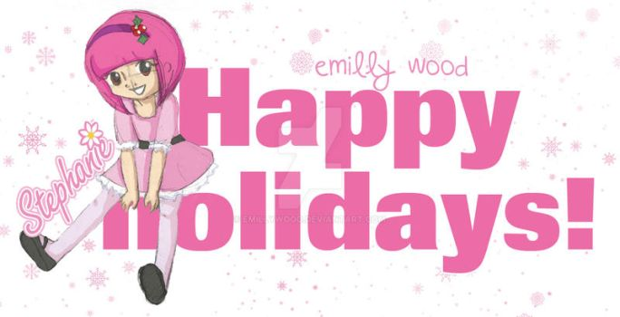 Stephanie Happy Holidays by emillywood