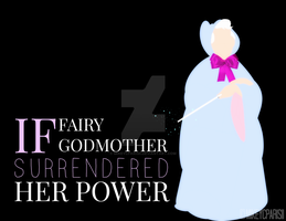 If Fairy Godmother SURRENDERED her power by MIKEYCPARISII