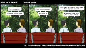 Men on a Bench - Double speak by Renegade-Hamster