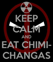 Chimi- Chimi- Chimichanga by PsychosisEvermore