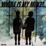 Where is my Mind v.5 by tiggemybob