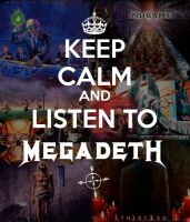 Keep Calm and Listen To Megadeth by raimundogiffuni