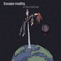 Escape Reality by Land-Man-Sam