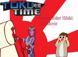 Toku Time - Kamen Rider Hibiki: The Movie by HyperForceGo