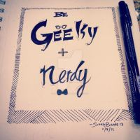 Be Geeky and Nerdy by SouloBeats13