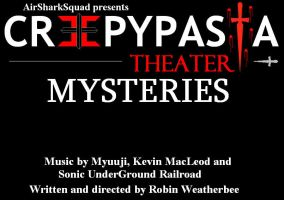 Creepypasta Theater Mysteries by AirSharkSquad