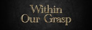 Within Our Grasp Title Slide by graph-man