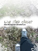 one step closer by BLUEgarden