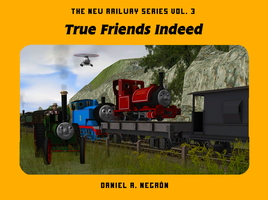 The New Railway Series: True Friends Indeed by DarthAssassin