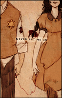 -Never Let Me Go- by HennaLucas