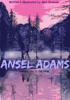 Graphic Novel Project - Ansel Adams by mjdawson23