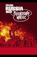 MLP - From Russia w Friendship Magic by Bazzelwaki
