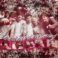 Live while we're young by iwillbeyourvoice