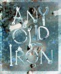 Any Old Iron... by rockgem