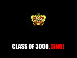 Class of 3000 Theme Song (Sing-Along Graphics) by MikeEddyAdmirer89