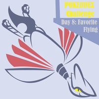 Pokeddex 2013 Day 8: Favorite Flying by OddPenguin