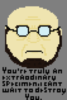 Dr.Hugo Strange greatest quote, pixel art. by CrimeBaby