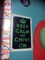 Keep calm and Chive On by byCavalera