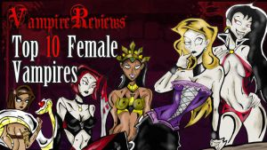 Top 10 Female Vampire Review by JeremyHovan81