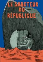 Le  Saboteur du Republique by ModesteCabot