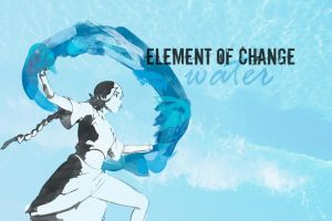 Water: The Element of Change by pryncessashleigh